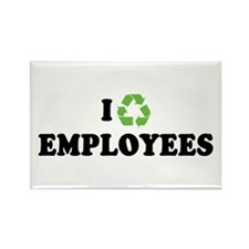 I Recycle Employees Rectangle Magnet