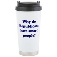 Why Hate Smart People? Travel Mug