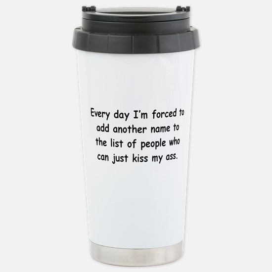 Kiss My Ass Stainless Steel Travel Mug