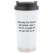 Kiss My Ass Travel Mug