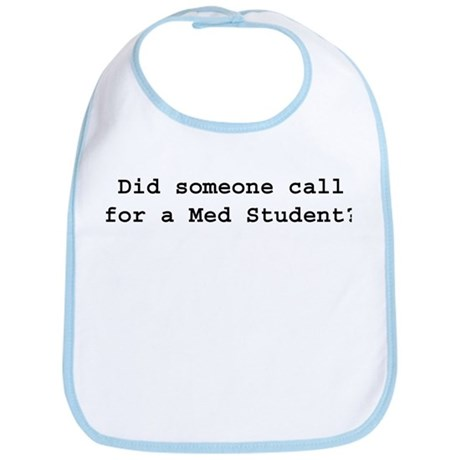 Did someone call for a med st Bib