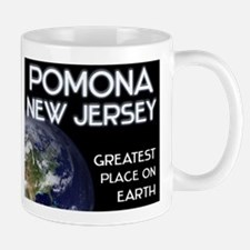 pomona new jersey - greatest place on earth Mug