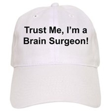 Trust me, I'm a brain surgeon Baseball Cap