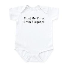 Trust me, I'm a brain surgeon Infant Bodysuit