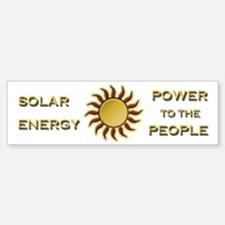Solar Energy - Power To The People Bumper Bumper Bumper Sticker