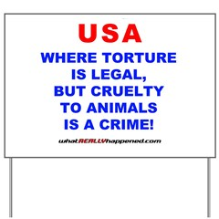TORTURE Yard Sign