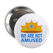 We Are Not Amused Button