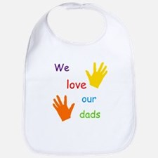 We Love Our Dads Bib