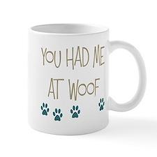 You Had Me at Woof Small Mug