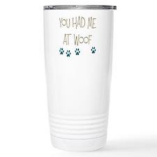 You Had Me at Woof Ceramic Travel Mug
