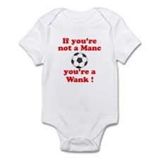 If you're not a Manc Infant Bodysuit