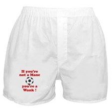 If you're not a Manc Boxer Shorts