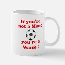 If you're not a Manc Mug