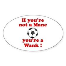 If you're not a Manc Oval Decal