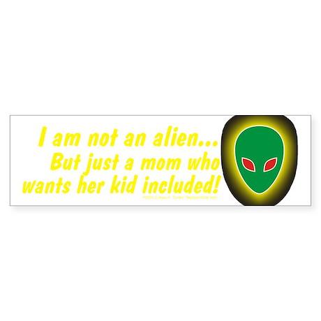 Not an Alien Bumper Sticker
