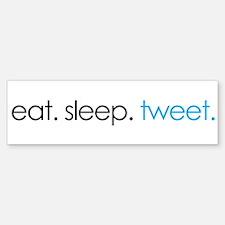 eat. sleep. tweet. funny twitter shirts Bumper Bumper Sticker