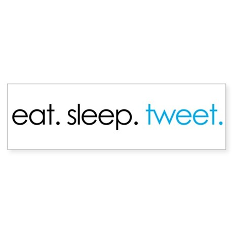 eat. sleep. tweet. funny twitter shirts Sticker (B
