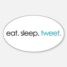 eat. sleep. tweet. funny twitter shirts Decal