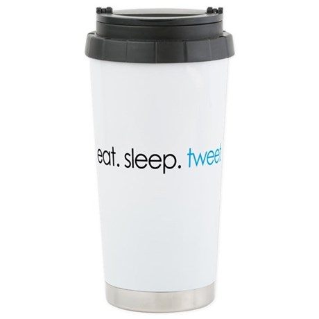 eat. sleep. tweet. funny twitter shirts Stainless