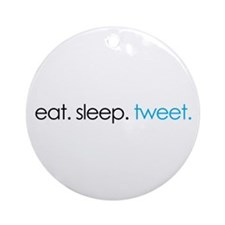 eat. sleep. tweet. funny twitter shirts Ornament (