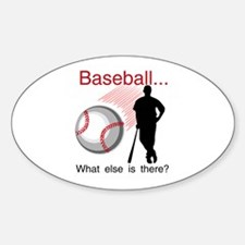 Baseball What Else Oval Decal