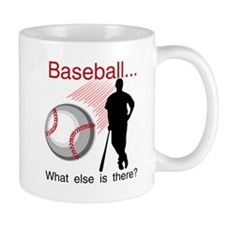 Baseball What Else Mug