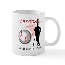 Baseball What Else Small Mug