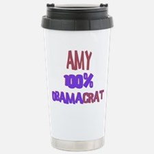 Amy - 100% Obamacrat Travel Mug