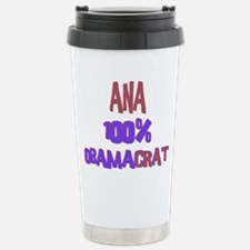 Ana - 100% Obamacrat Travel Mug