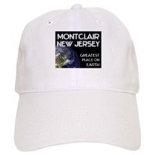montclair new jersey - greatest place on earth Baseball Cap