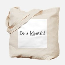 Be a Mentsh! Tote Bag