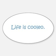 Life is cooleo. Oval Decal
