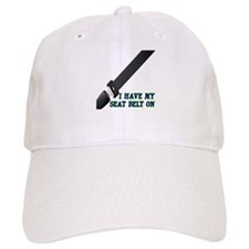 I Have My Seat Belt On Baseball Cap