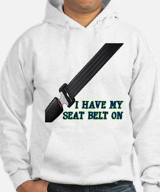 I Have My Seat Belt On Hoodie