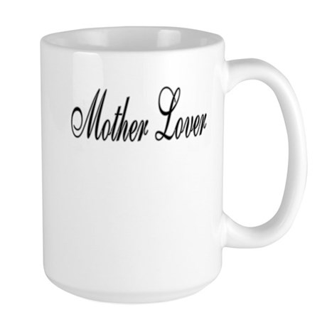 Mother Lover Large Mug
