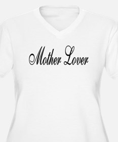 Mother Lover T-Shirt