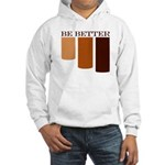 be better Hooded Sweatshirt