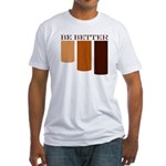 be better Fitted T-Shirt