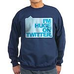 I'm Huge on Twitter. Sweatshirt (dark)