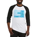 I'm Huge on Twitter. Baseball Jersey