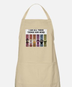 I Am All These Things And More BBQ Apron