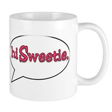 hi Sweetie Coffee Mug