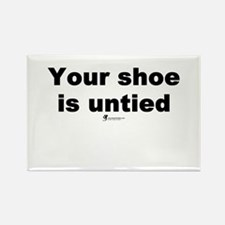 Your shoe is untied - Rectangle Magnet