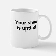 Your shoe is untied - Mug