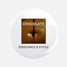 "CHOCOLATE ADDICT 3.5"" Button"