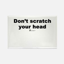 Don't scratch your head - Rectangle Magnet