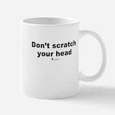 Don't scratch your head - Mug