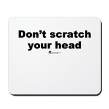 Don't scratch your head - Mousepad