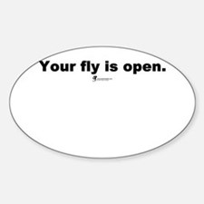 Your fly is open - Oval Decal