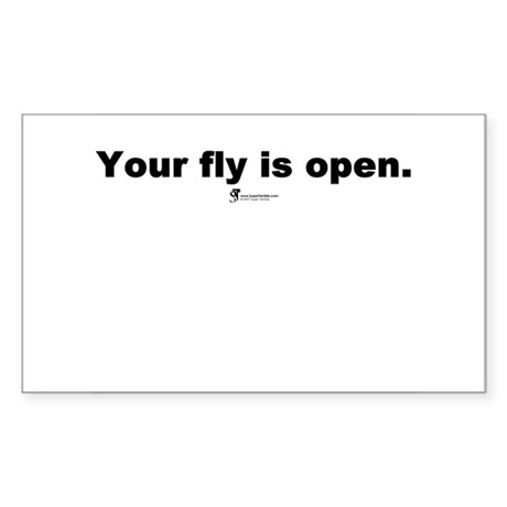 Your fly is open - Rectangle Sticker